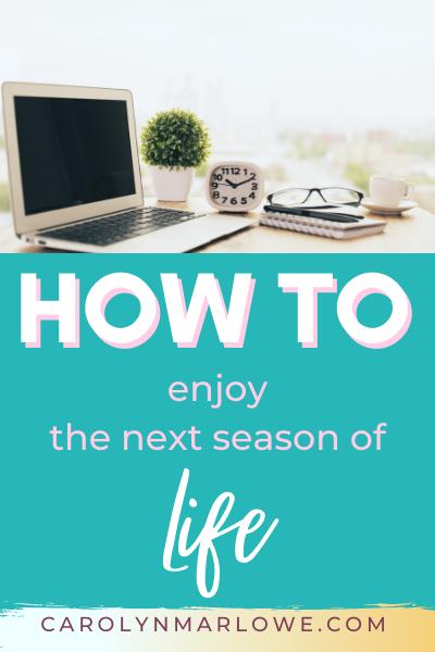 how to enjoy seasons of life